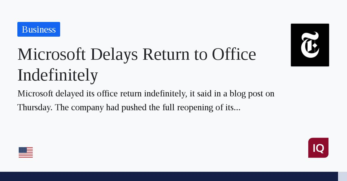 Microsoft delays US return to office indefinitely due to